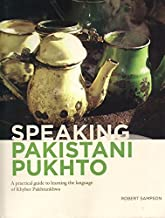 Speaking Pakistani Pukhto (A Practical Guide to Learning the Language of Khyber Pukhtunkhwa Include Audio Lessons MP3) - 2012 Edition