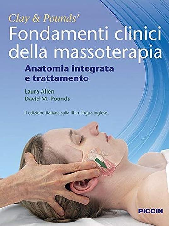 Fondamenti clinici della massoterapia. anatomia integrata e trattamento (italiano) 978-8829928972