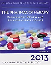 Updates in Therapeutics : Volume 2: the Pharmacotherapy Preparatory Review and Recertification Course, 2013 Edition