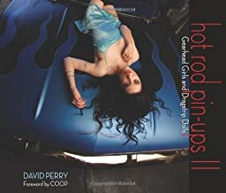 Hot Rod Pin-ups II: Gearhead Girls and Dragstrip Dolls by David Perry (Illustrated, 1 Aug 2008) Hardcover