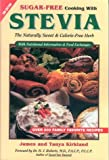 Sugar-Free Cooking With Stevia: The Naturally Sweet & Calorie-Free Herb  (Revised 3rd Edition)