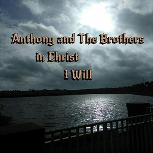 Anthony and the Brothers in Christ