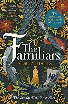 The Familiars: The spellbinding Sunday Times Bestseller and Richard & Judy Book Club Pick by [Stacey Halls]