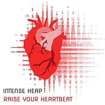 Raise Your Heartbeat