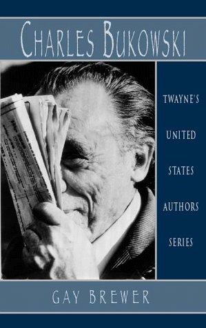 United States Authors Series: Charles Bukowski (Twayne's United States Authors Series)