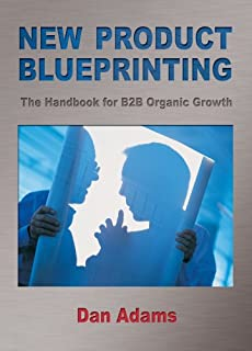 New Product Blueprinting The Handbook for B2B Organic Growth