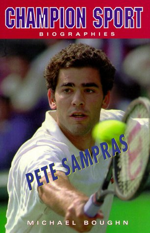 Pete Sampras (Champion Sport Biographies S.)