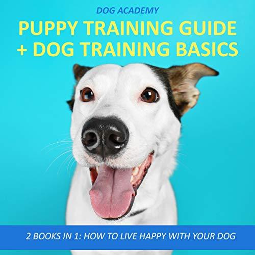 Puppy Training Guide + Dog Training Basics cover art