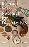 Internet Site Research for Detectorists: How to Find Productive UK Metal Detecting Sites Using the...