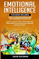Emotional Intelligence: This Book Includes: How to Analyze People and Introducing Psychology: Learn to improve your social skills and relationships by knowing body language and human mind