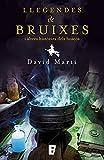 Llegendes de bruixes i altres històries dels nostres boscos (Catalan Edition)