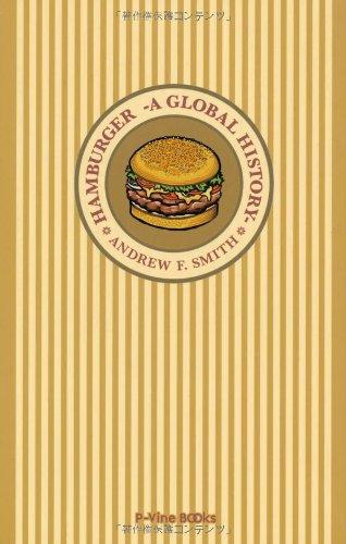 ハンバーガーの歴史 世界中でなぜここまで愛されたのか? (P‐Vine BOOKs)