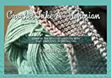 Crochet Like A Tunisian: Combine The Style Of Knitting With That Simplicity In Crocheting (English Edition)