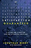 Satisfaction Guaranteed: A Future And A Hope For Same-Sex Attracted Christians