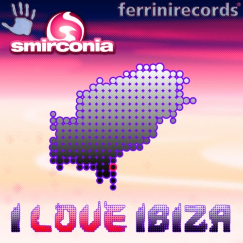 I Love Ibiza (Short Mix)