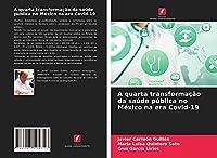 A quarta transformação da saúde pública no México na era Covid-19