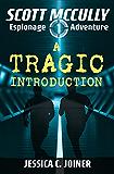 A Tragic Introduction (A Scott McCully Espionage Adventure Book 1)