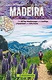 Der Wanderurlaubsführer Madeira. Ein Wander- und Reiseführer in einem: Die 60 besten Wanderungen, Ausflüge und Rundreisen. Inklusive Faltkarte zum Herausnehmen ... und Wörterbuch. (Zeit für das Beste)