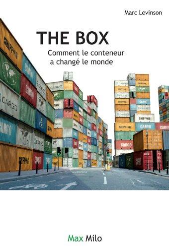 The box: Comment le conteneur a changé le monde - Essais - documents (L'Inconnu) (French Edition)