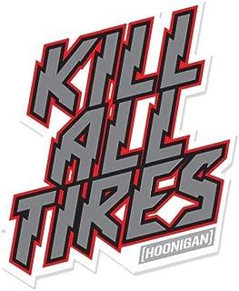 Hoonigan Kill All Tires Premium Vinyl Sticker   Die Cut Vinyl Decal   Not one tire Some Tires, but All Tires. Rep Your KAT Ways on Your Bumper, Laptop, Skate Deck, Bike, Helmet More.