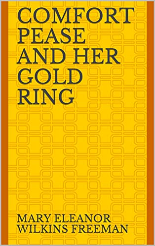 Comfort Pease and her Gold Ring (English Edition)