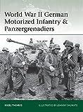 World War II German Motorized Infantry & Panzergrenadiers (Elite, Band 218) - Nigel Thomas