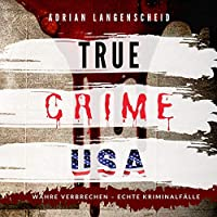 True Crime USA Hörbuch