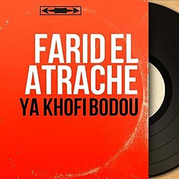 Ya Khofi Bodou (Mono Version)