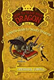 How to Train Your Dragon Book 6: A Hero's Guide to Deadly Dragons (How to Train Your Dragon (6))