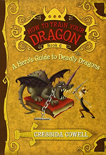 A Hero's Guide to Deadly Dragons (How to Train Your Dragon, Book 6) (How to Train Your Dragon, 6)