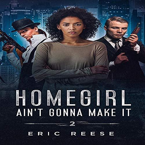 Homegirl Ain't Gonna Make It                   By:                                                                                                                                 Eric Reese                               Narrated by:                                                                                                                                 Chani Forde                      Length: 1 hr and 14 mins     Not rated yet     Overall 0.0