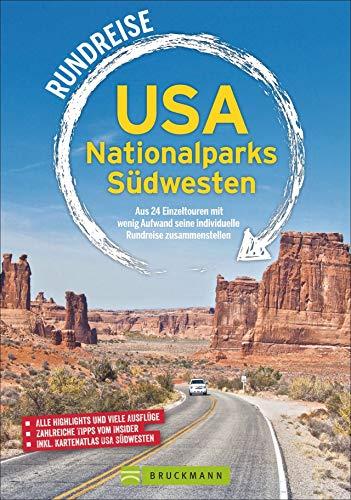 Rundreise USA Nationalparks Südwesten. Reiseführer. Alle Highlights und die schönsten Routen für individuelle Entdecker. Die schönsten Nationalparks in Utah, Arizona und Colorado mit dem Auto.