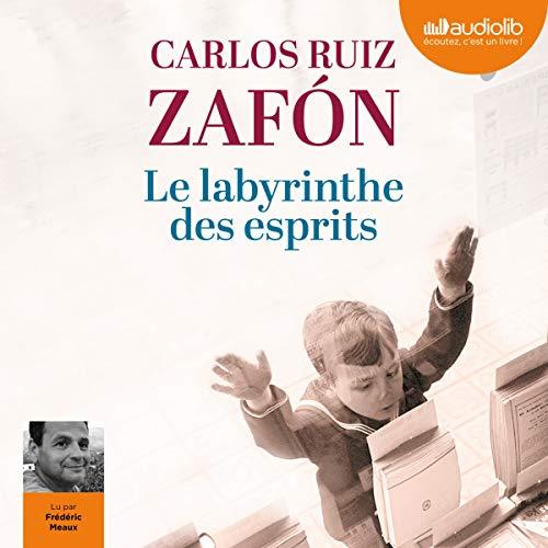 Le Labyrinthe des esprits     Le Cimetière des Livres oubliés 4              Auteur(s):                                                                                                                                 Carlos Ruiz Zafón                               Narrateur(s):                                                                                                                                 Frédéric Meaux                      Durée: 28 h et 32 min     1 évaluation     Au global 5,0