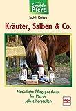 Kräuter, Salben & Co: Natürliche Pflegeprodukte für Pferde selbst herstellen