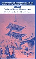 The History of Anglo-Japanese Relations 1600–2000: Social and Cultural Perspectives (The History of Anglo-Japanese Relations, 1600-2000)