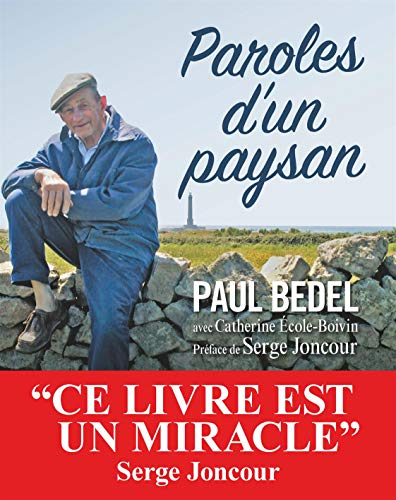 Paroles d'un paysan: Le monde selon Paul Bedel