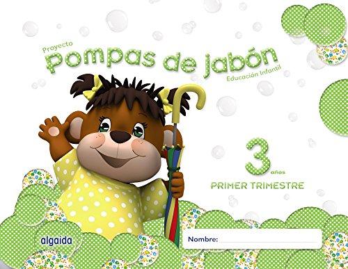 Pompas de jabón 3 años. 1º Trimestre. Proyecto Educación Infantil 2º ciclo - 9788490670019
