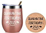 Quarantine Birthday 2021 Gifts for Women, Men, Friends, Sisters, Mom, Grandma, Aunt, Daughter, Coworkers - 30th, 40th, 50th Social Distance Birthday Gift, Insulated Wine Tumbler, 12 Ounce Rose Gold