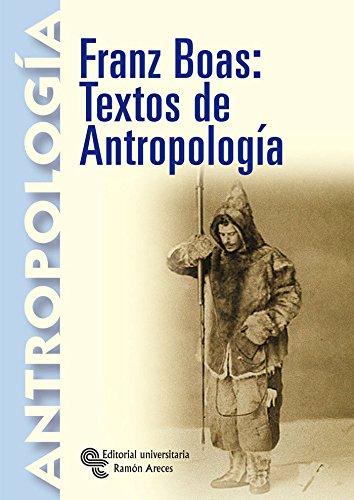 Franz Boas: Textos de Antropología (Libro Técnico)