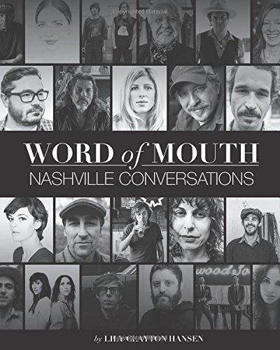 Word of Mouth: Nashville Conversations: Insight into the Drive, Passion, and Innovation of Music City's Creative Entrepreneurs