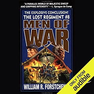Men of War     The Lost Regiment, Book 8              Written by:                                                                                                                                 William R. Forstchen                               Narrated by:                                                                                                                                 Patrick Lawlor                      Length: 13 hrs and 14 mins     1 rating     Overall 5.0