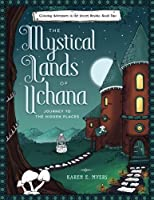 Journey to the Hidden Places: Coloring Adventures in the Secret Realms (The Mystical Lands of Uchana)
