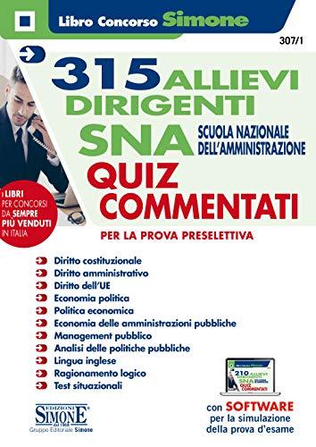 315 Allievi Dirigenti Sna Scuola Nazionale Dell'amministrazione - Quiz Commentati Per La Prova Preselettiva