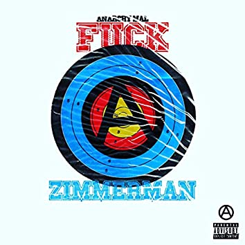 FUCK ZIMMERMAN
