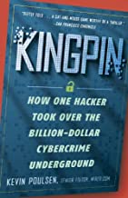 Kingpin: How One Hacker Took Over the Billion-Dollar Cybercrime Underground (English Edition)