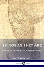 Things as They Are: Mission Work in Southern India