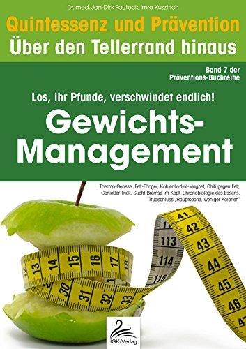 Gewichts-Management: Quintessenz und Prävention: Quintessenz und Prävention: Über den Tellerrand hinaus