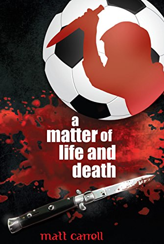 Book: A Matter of Life and Death by Matt Carrell