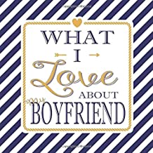 What I Love About My Boyfriend: Fill In The Blank Love Books - Personalized Keepsake Notebook - Prompted Guide Memory Journal Nautical Blue Stripes (Awesome Dads)