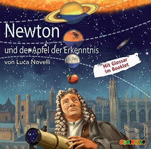 Newton und der Apfel der Erkenntnis: Geniale Denker und Erfinder
